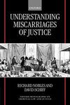 Understanding miscarriages of justice law, the media, and the inevitability of crisis