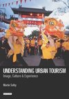 Understanding urban tourism image, culture and experience
