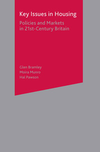 Key issues in housing policies and markets in 21st century Britain