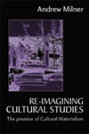 Re-imagining cultural studies the promise of cultural materialism