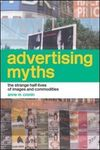 Advertising myths the strange half-lives of images and commodities