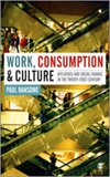 Work, consumption and culture affluence and social change in the twenty-first century