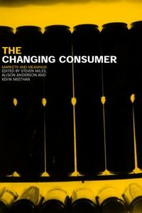 The changing consumer markets and meanings