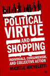 Political virtue and shopping individuals, consumerism, and collective action