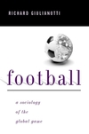 Football a sociology of the global game