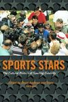 Sport stars the cultural politics of sporting celebrity