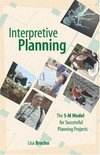 Interpretive planning the 5-M model for successful planning projects
