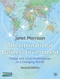 The international business environment global and local marketplaces in a changing world
