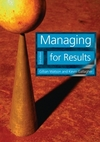 Managing for results: (based on Managing activities by Michael Armstrong)