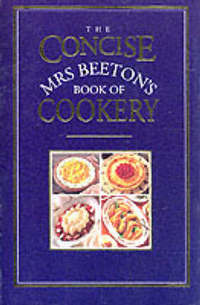 The concise Mrs Beeton's book of cookery