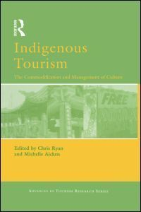 Indigenous tourism the commodification and management of culture