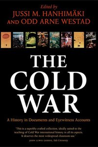 The Cold War a history in documents and eyewitness accounts