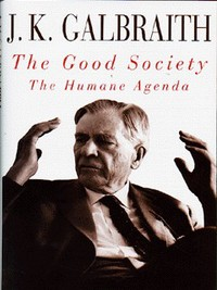 The good society the humane agenda