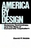 America by design science, technology, and the rise of corporate capitalism