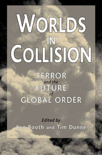 Worlds in collision terror and the future of global order